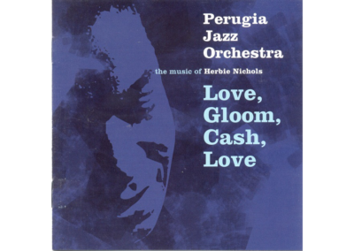 Perugia Jazz Orchestra – Love,Gloom,Cash,Love